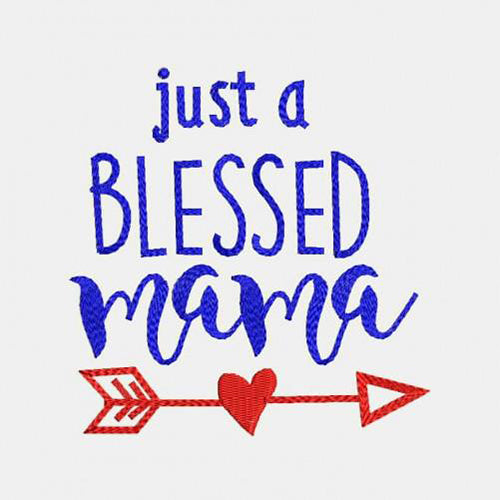 Just a Blessed mama Machine Embroidery Designs 423