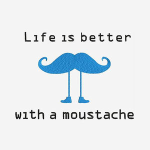 Life's Better with a Mustache Machine Embroidery Designs - Instant Download Filled Stitches Design 196