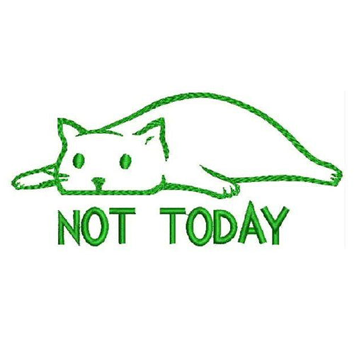Not Today Machine Embroidery Designs 1181