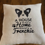 A House is not a Home without a Frenchie Machine Embroidery Designs 138