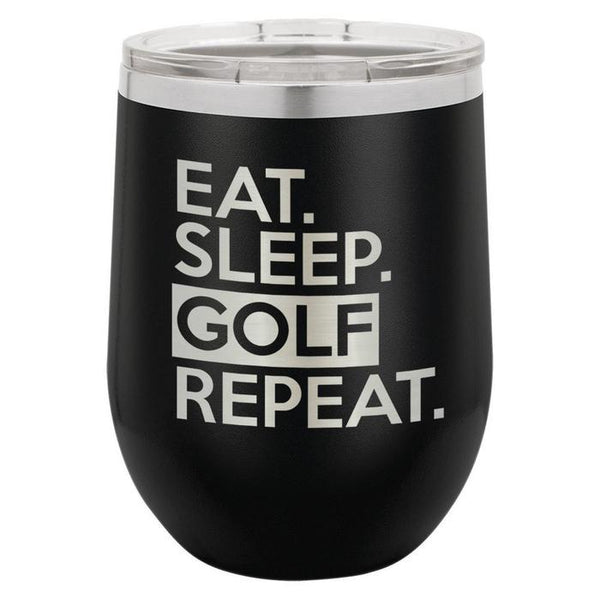 Eat Sleep Golf Repeat Engraved 12 oz Wine Tumbler | Laser Engraved Powder Coated Stainless Steel Travel Mug