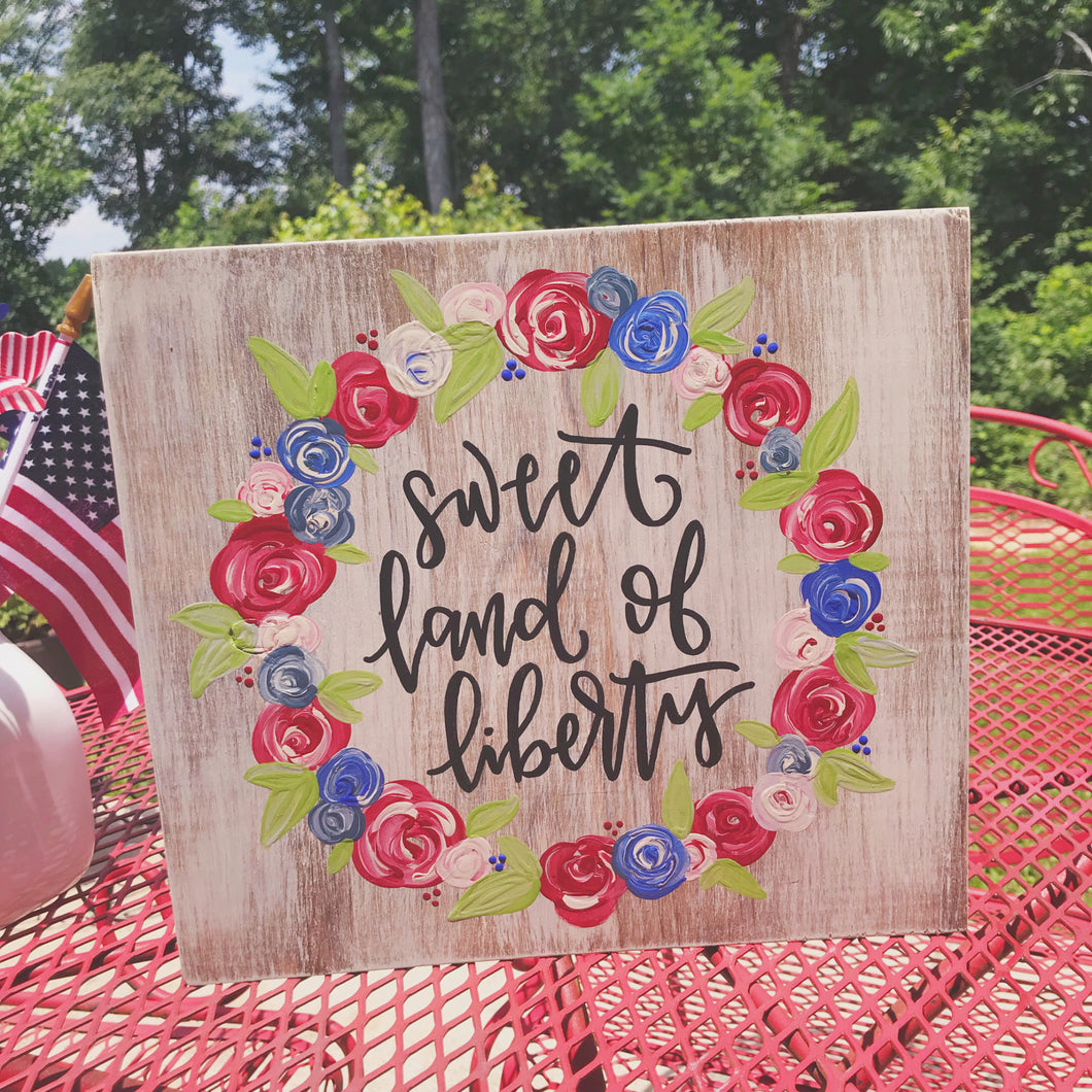 Sweet Land of Liberty Floral Sign