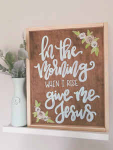 Give Me Jesus Framed Wood Sign