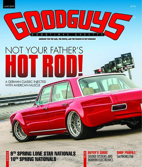 June 2019 Goodguys Goodtimes Gazette