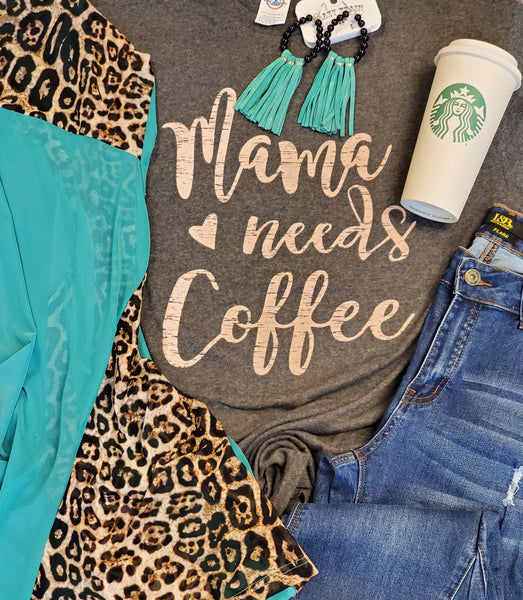 Mama Needs a Coffee Tee