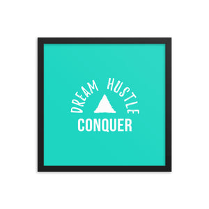 Dream Hustle Conquer Teal Premium Poster – Framed