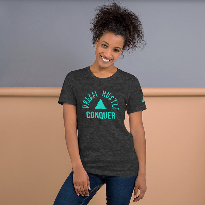 Dream Hustle Conquer Unisex T-Shirt