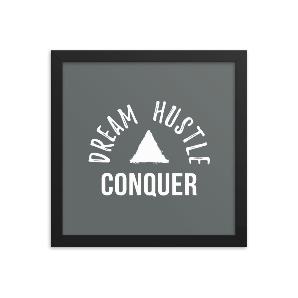 Dream Hustle Conquer Grey Premium Poster – Framed