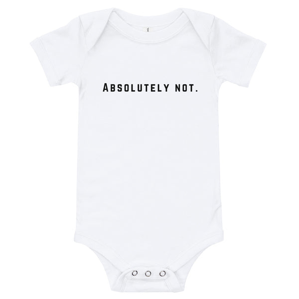 """Absolutely Not"" Onesie"