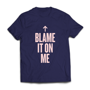 Blame It On Me (T-shirt)