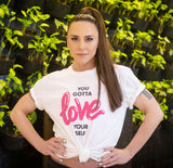 You Gotta Love Yourself (White T-shirt)