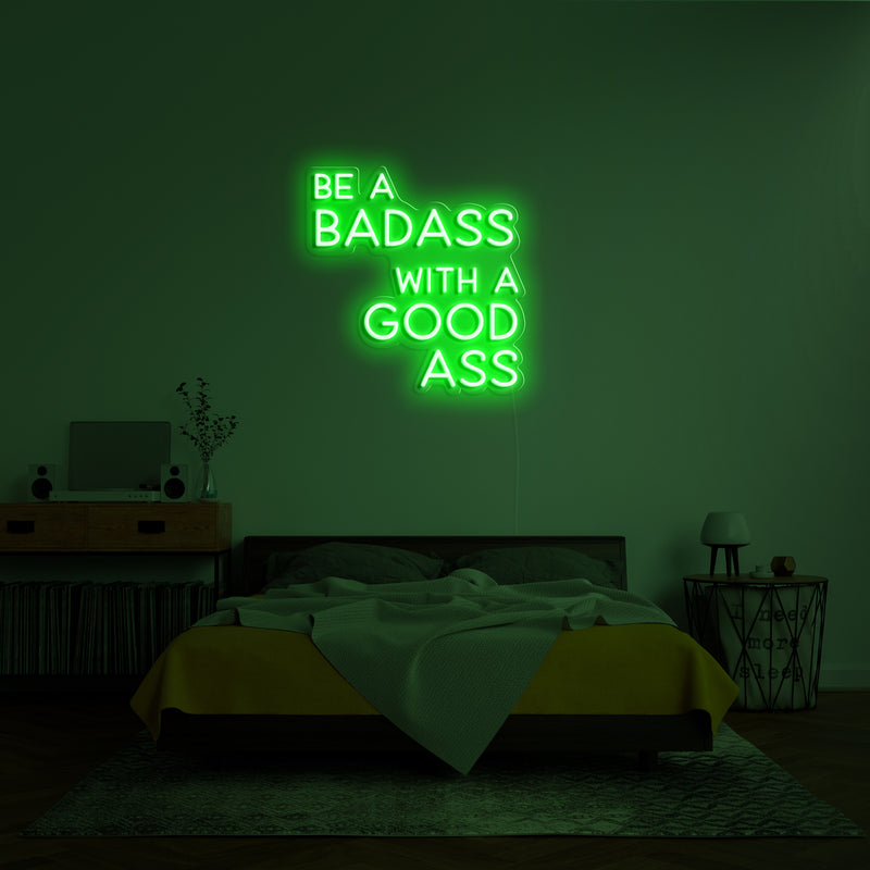 'BE A BADASS WITH A GOOD ASS' LED Neon Sign
