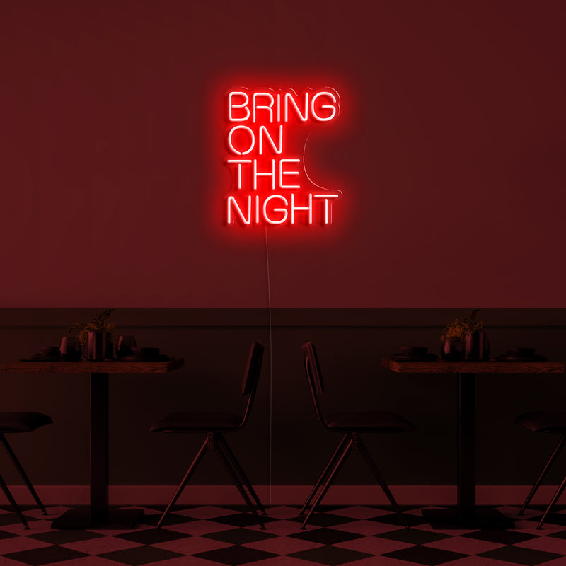 'Bring on the night' LED Neon Sign