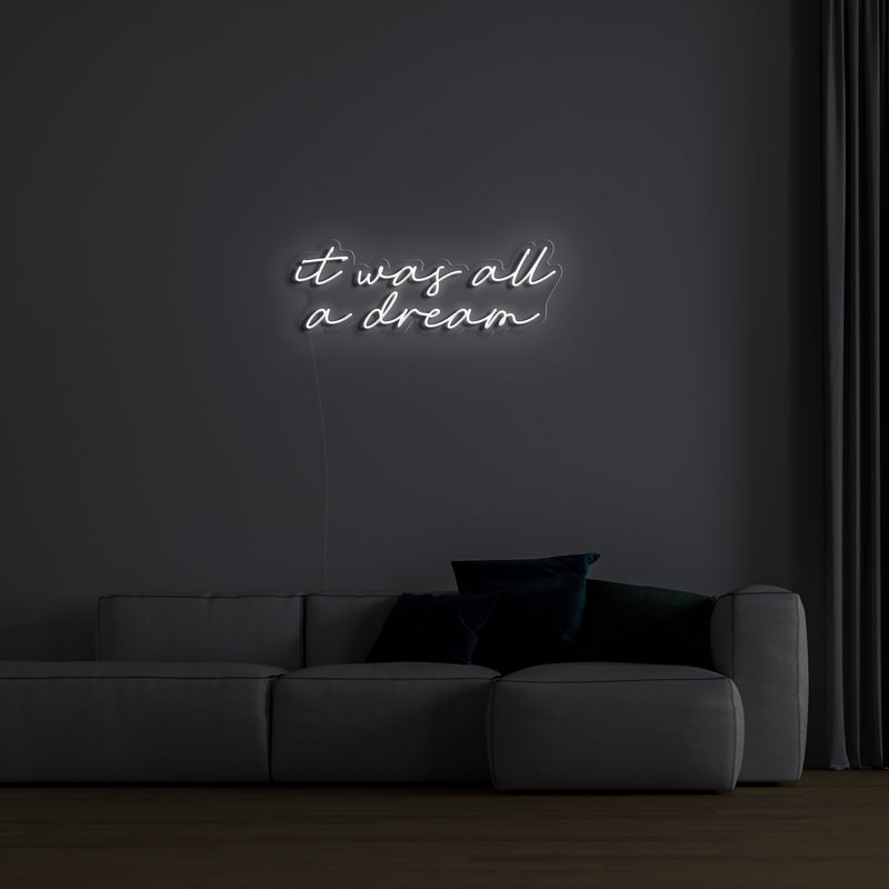 'It Was All a Dream' LED Neon Sign