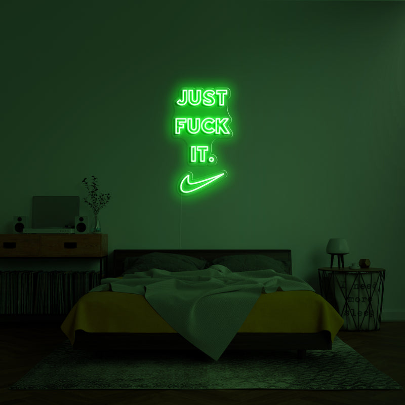 'Just Fuck It' Neon Sign