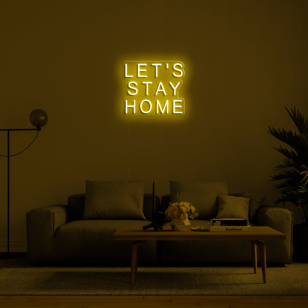 'Let's Stay Home' LED Neon Sign