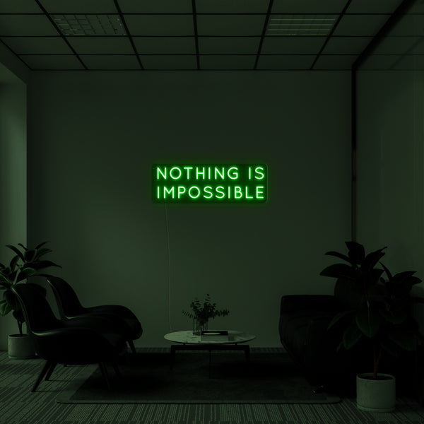 'Nothing Is Impossible' LED Neon Sign