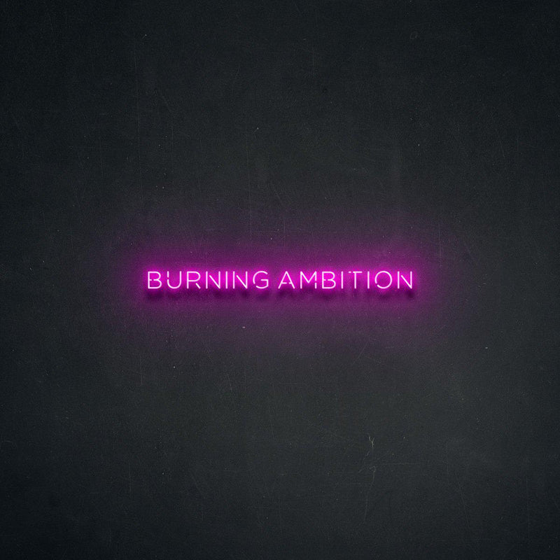 'Burning Ambition' Neon Sign-Neon Beach