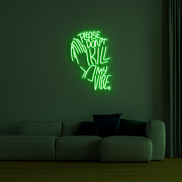 'Don't Kill My Vibe' LED Neon Sign