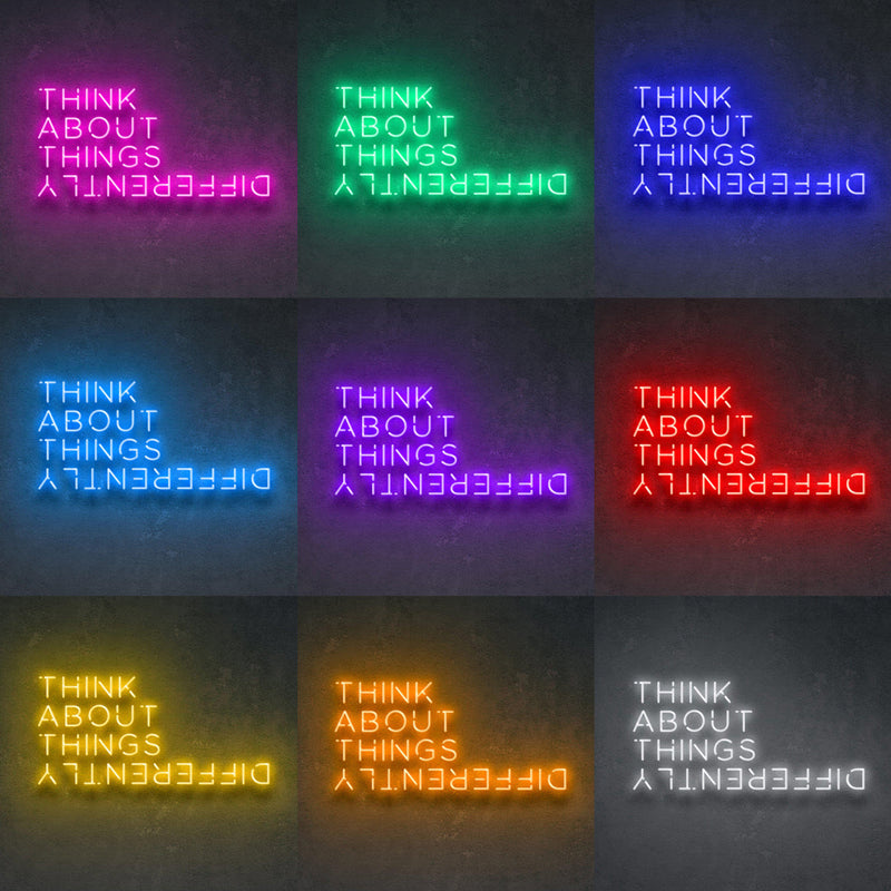 'THINK ABOUT THINGS DIFFERENTLY' Neon Sign-Neon Beach