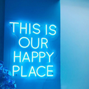 'This Is Our Happy Place' Neon Sign