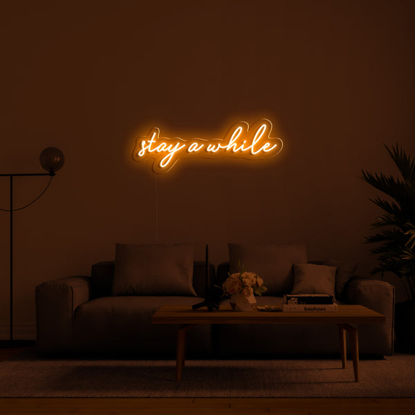 'stay a while' LED Neon Sign