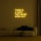 'There Is A Light That Never Goes Out' LED Neon Sign
