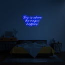 'The Magic Happens' LED Neon Sign