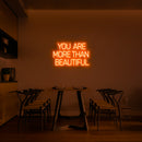 'You are more than beautiful' LED Neon Sign