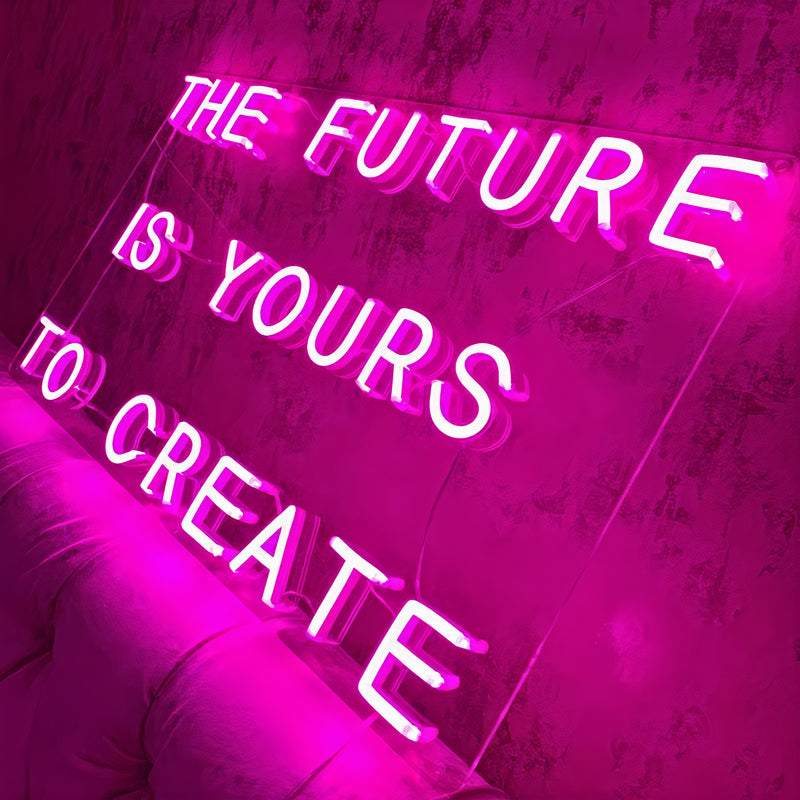 'The Future Is Yours'' Neon Sign