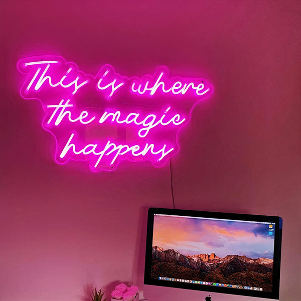 'The Magic Happens' Neon Sign