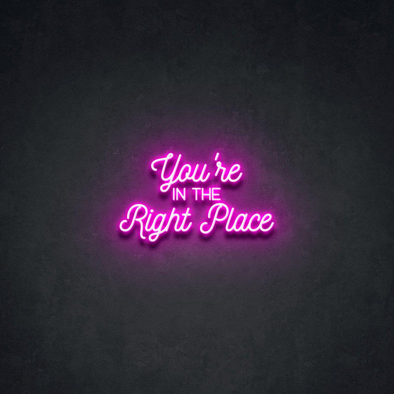 'You're In The Right Place' Neon Sign-Neon Beach