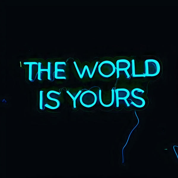 'THE WORLD IS YOURS' Neon Sign