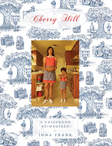 Cherry Hill: A Childhood Reimagined • Jona Frank SIGNED