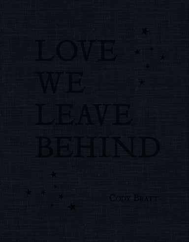 Love We Leave Behind - Hardbound • Cody Bratt