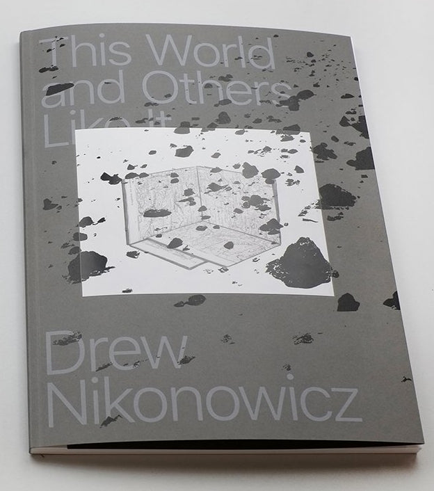 This World and Others Like It • Drew Nikonowicz