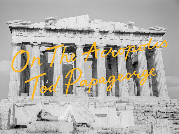 On the Acropolis • Tod Papageorge