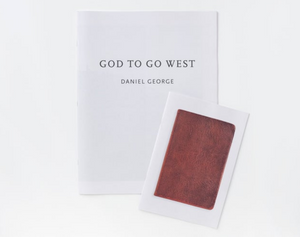 God to Go West Artist Book • Daniel George (Signed and limited edition)