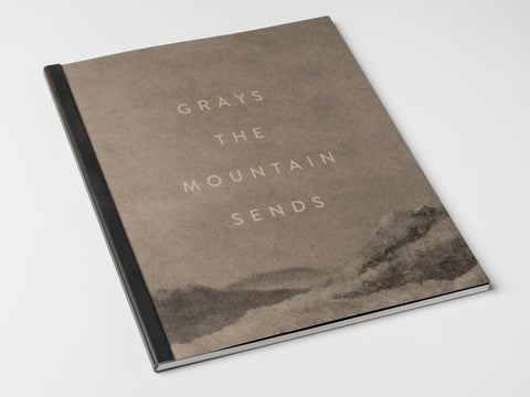 Grays the Mountain Sends • Bryan Schutmaat (first and second editions)