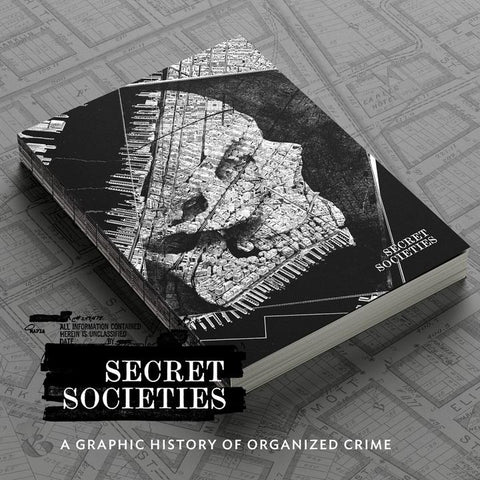 Secret Societies - A Graphic History Of Organised Crime