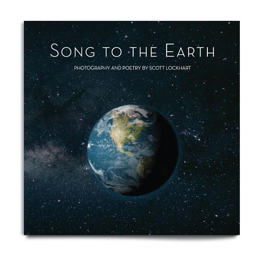 Song to the Earth - Photography and Poetry by Scott Lockhart