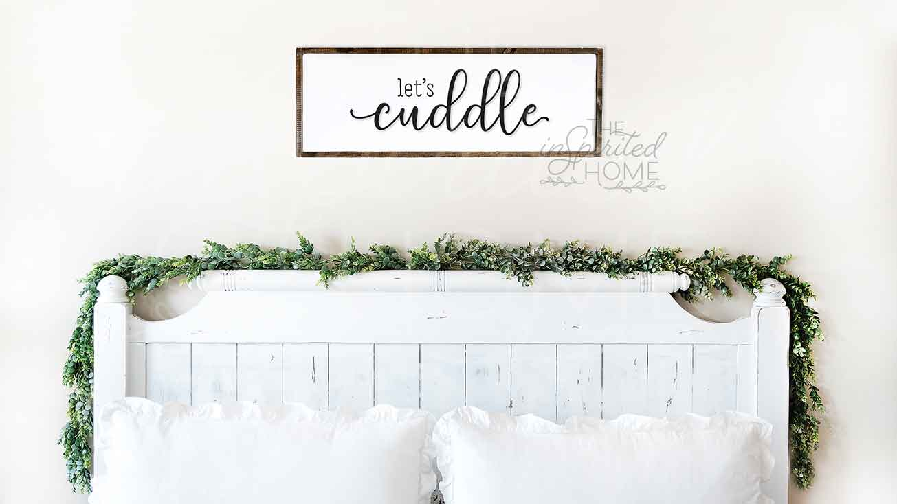 Master bedroom sign for over bed-let's cuddle sign