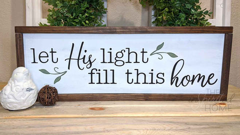 Let His Light fill this Home - Christian wood signs