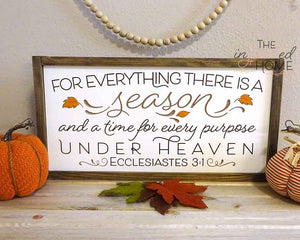 For everything there is a season - Bible verse decor