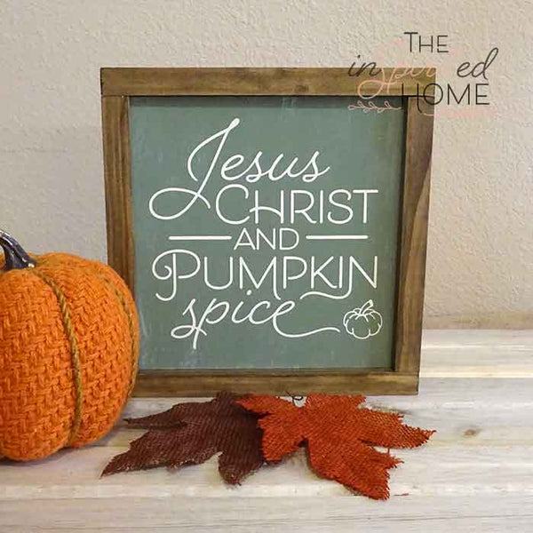 Pumpkin Spice and Jesus Christ - Christian wood signs