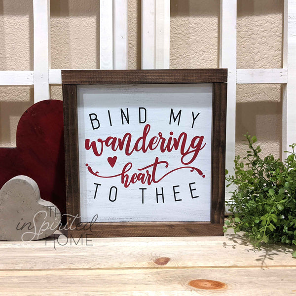 Bind My Wandering Heart to Thee - Hymn Wall sign