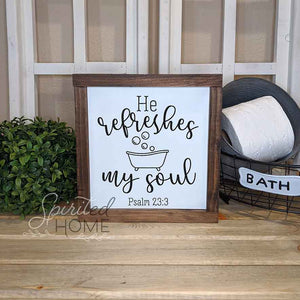 He Refreshes my Soul - Bathroom Decor