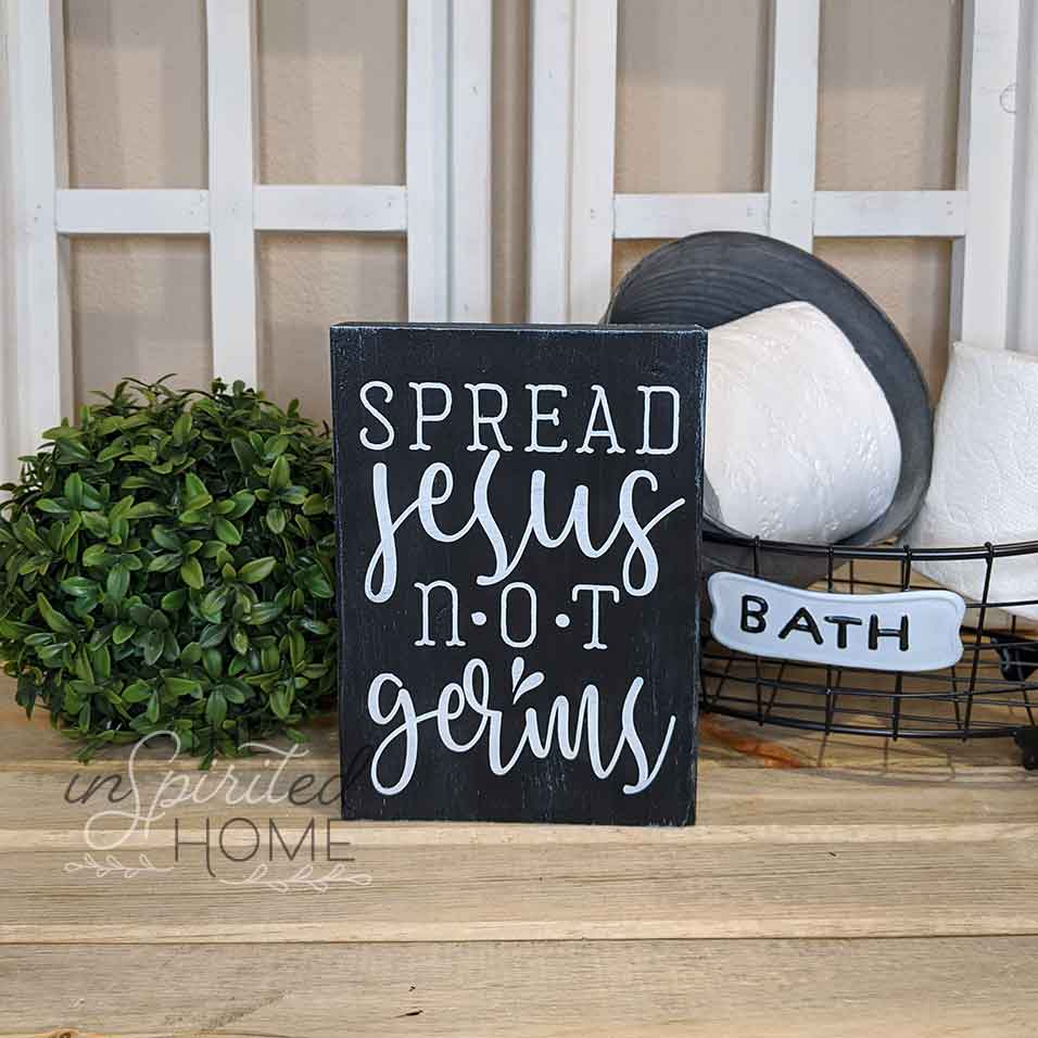 Spread Jesus not Germs - Bathroom Decor