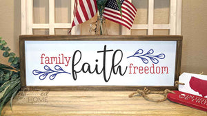 Faith Family Freedom Sign