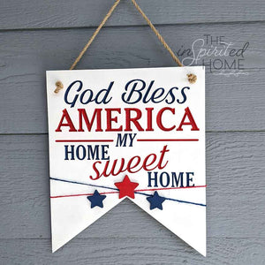 God Bless America My Home Sweet Home - Porch Decor
